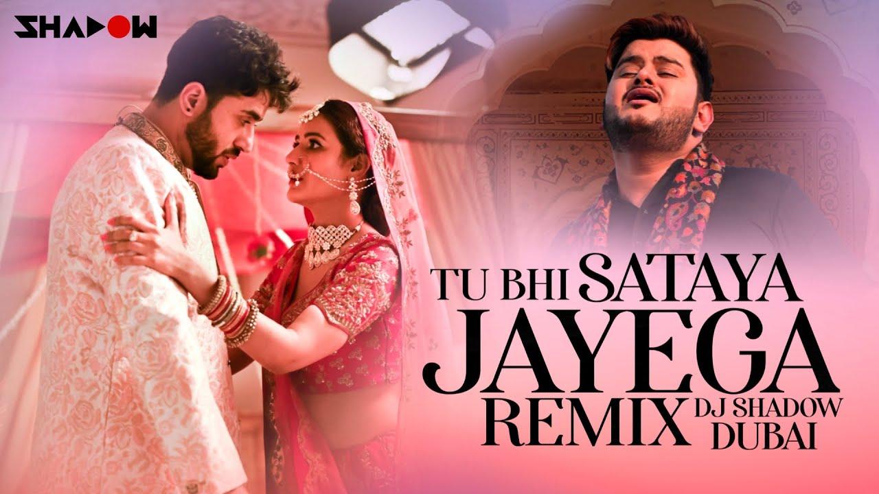 Tu Bhi Sataya Jayega Remix | DJ Shadow Dubai |  Vishal Mishra | Aly Goni, Jasmin Bhasin