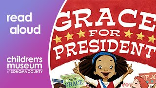 """Join aymie of the children's museum sonoma county, as she reads """"grace for president"""" by kelly dipucchio from her tiny home on wheels!""""where are girls..."""