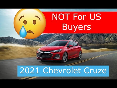 2021 Chevrolet Cruze: Not For The US Market