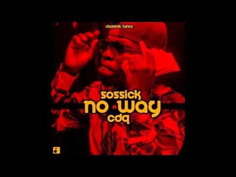 Sossick ft CDQ - No Way