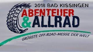 Abenteuer & Allrad 2018 in Bad Kissingen (Ep34 GrizzlyNbear)