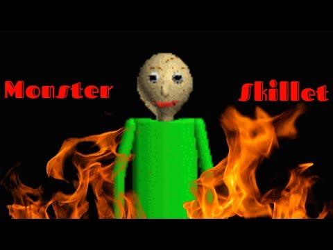 Baldi - Monster (Skillet)