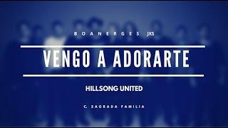 Vengo a Adorarte - Hillsong United ( Acordes )
