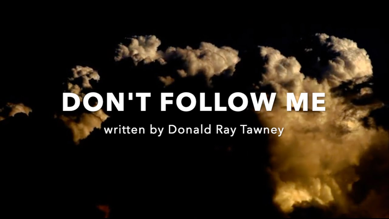 Don't Follow Me   Lyric Video