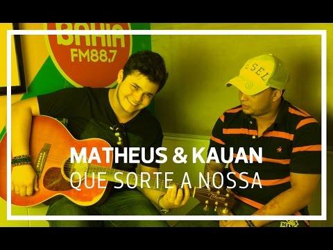 Matheus & Kauan - Que Sorte a Nossa Acústico Bahia FM