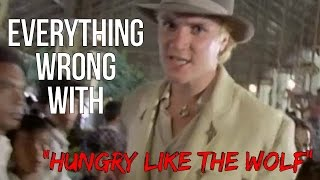 "Everything Wrong With Duran Duran - ""Hungry Like The Wolf"""