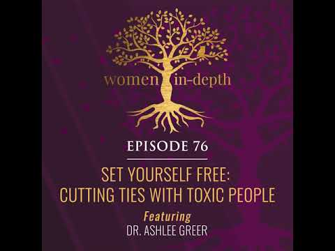 76: Set Yourself Free: Cutting Ties with Toxic People