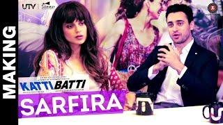 "Making Of ""Sarfira"" | Katti Batti | Imran Khan & Kangana Ranaut | Shankar Ehsaan Loy"