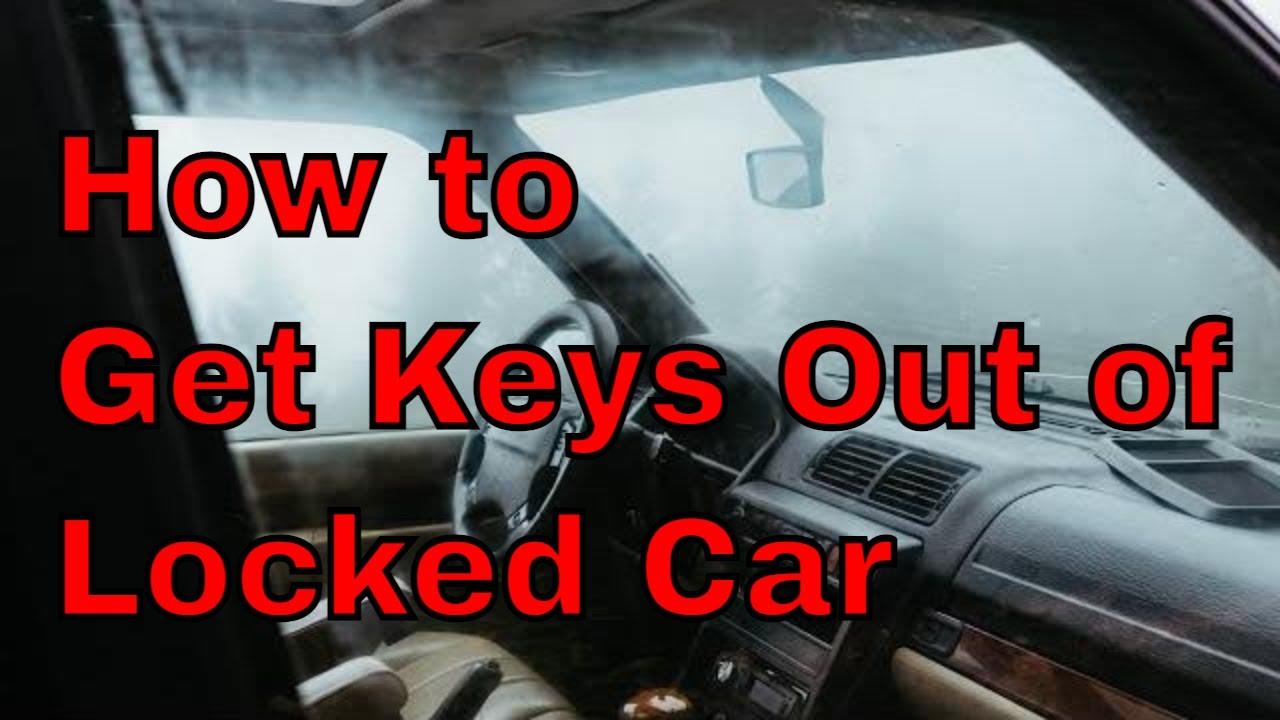 Keys Locked In Car How To Get In Youtube