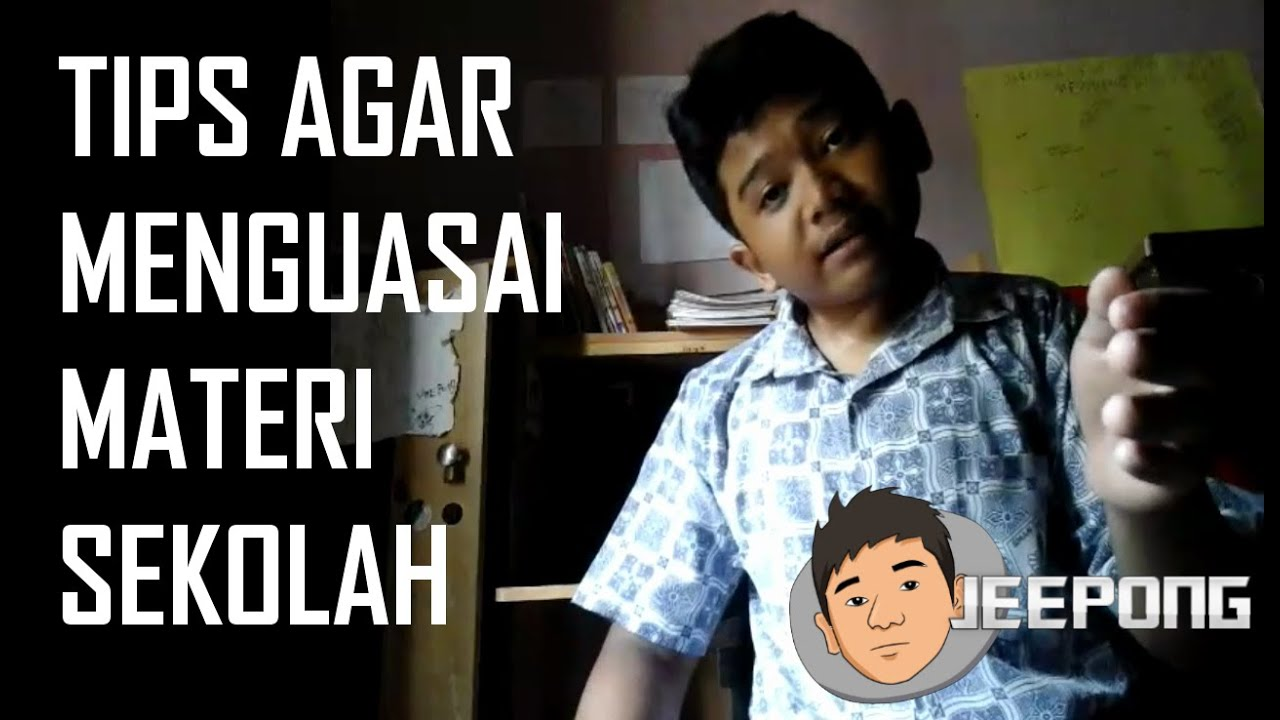 Tips Agar Menguasai Materi Sekolah Irfan Jeepong