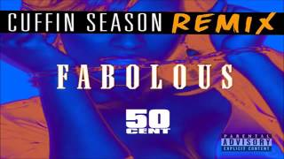 Fabolous - Cuffin Season (Remix) Feat. 50 Cent