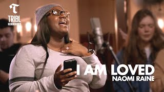 Download I Am Loved / There Is Nothing Better  (feat. Naomi Raine) - Maverick City Music | TRIBL Music Mp3 and Videos