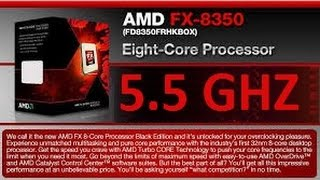 AMD FX-8350 Overclocking 5.5 GHZ