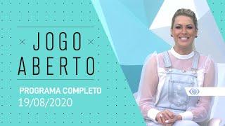 JOGO ABERTO - 19/08/2020 - PROGRAMA COMPLETO