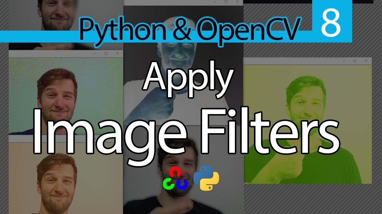 How to Apply Image Filters in OpenCV with Python // OpenCV and Python  Tutorial #8