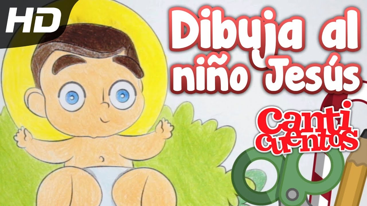 Como Dibujar Y Colorear Al Niño Jesús, Villancico Animado ...