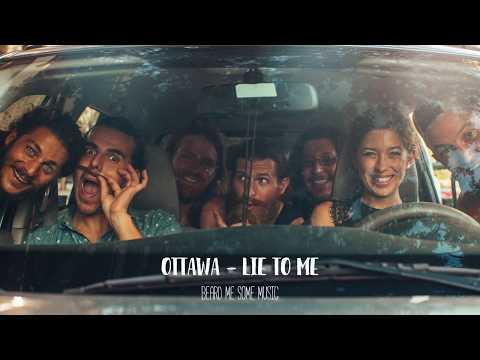 Ottawa - Lie To Me