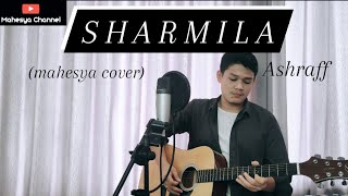 SHARMILA - ASHRAFF (mahesya cover)