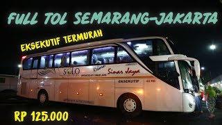EFEK FULL TOL BARU JAKARTA-SEMARANG | SINAR JAYA Solo-Jakarta Executive Murah