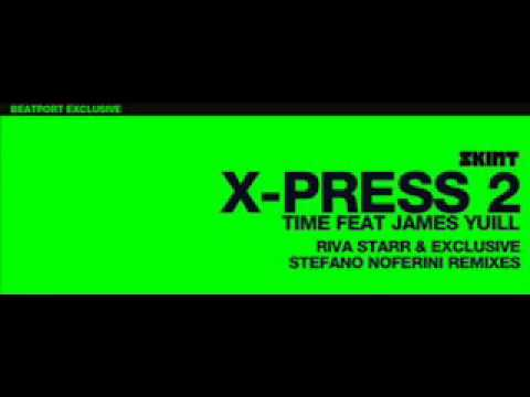 X-Press 2 Feat James Yuill - Time + Download