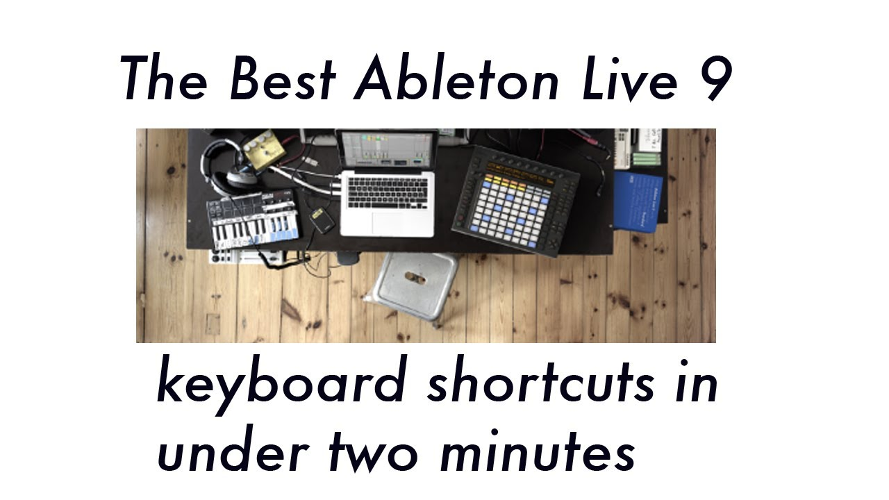 ableton live 9 must know keyboard shortcuts in under two minutes youtube. Black Bedroom Furniture Sets. Home Design Ideas