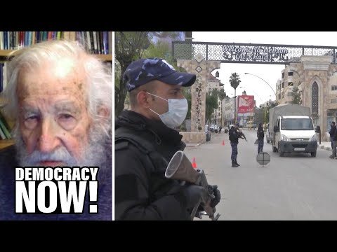 Chomsky On Israel's Hindering Of Palestinian Pandemic Response \u0026 Threat To Annex Occupied West Bank