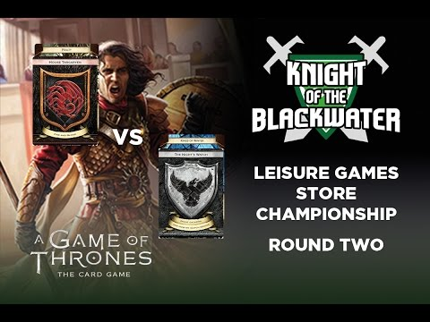 A Game of Thrones LCG Leisure Games Store Championship Game Two - Targ/Fealty vs NW/Kings of Winter