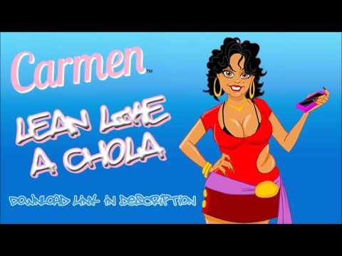 Carmen - Lean Like A Chola (Full Version)
