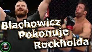 Jan Błachowicz pokonuje Luka Rockholda !!!