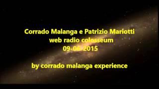Corrado Malanga e Patrizio Mariotti 09- 06- 2015 web radio colosseum