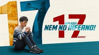 """Testemunho de Fé – Filme Cristão """"17? Nem aqui, nem no inferno!"""" completo dublado"""