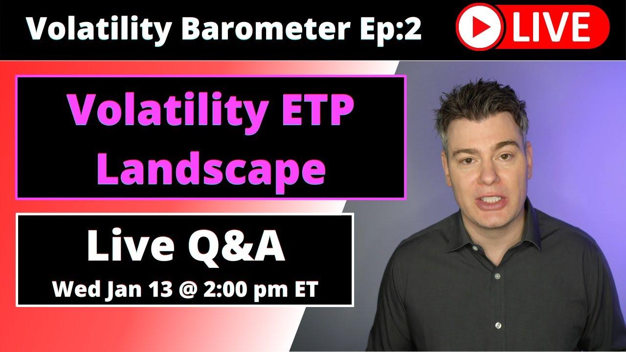 VTS Livestream #2)  Volatility ETP landscape
