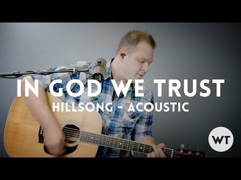 In God We Trust  Hillsong  Acoustic with chords