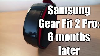 Samsung Gear Fit 2 Pro: 6 months Later