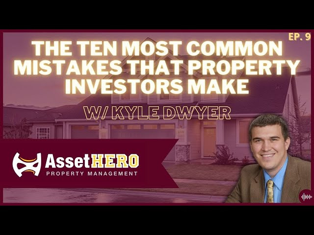 The Ten Most Common Mistakes That Property Investors Make | Episode 9