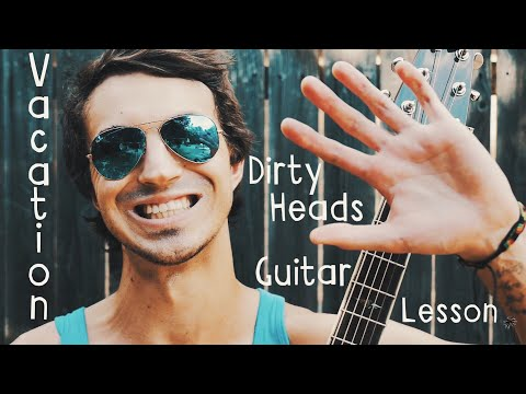 Vacation Dirty Heads Guitar Tutorial // Dirty Heads Guitar Lesson for Beginners!
