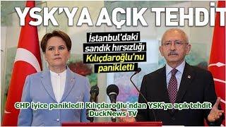 CHP iyice panikledi! Kılıçdaroğlu'ndan YSK'ya açık tehdit DuckNews TV