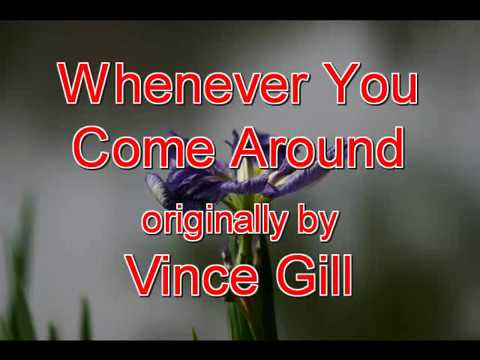Whenever you come around Vince Gill (cover)