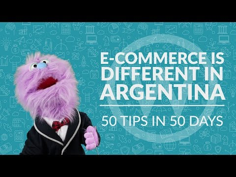Tip 13: E-commerce is different in Argentina | 50 tips in 50 days