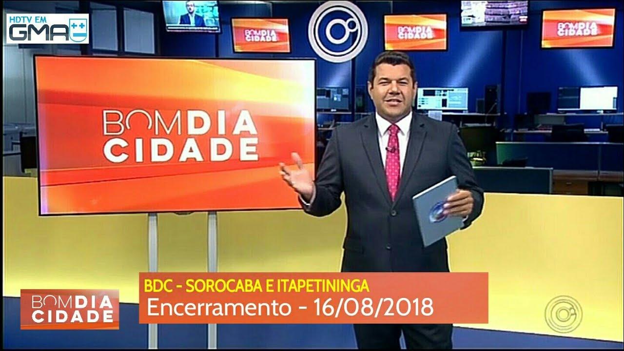 837aa5039 Encerramento do Bom Dia Cidade TV TEM Sorocaba (16 08 2018) - YouTube