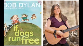 """""""If Dogs Run Free"""" by Bob Dylan, sung by Lizzie Swan.  Listen and Learn with Lizzie"""