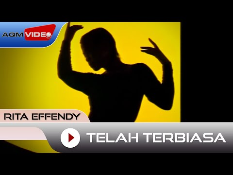 Rita Effendy - Telah Terbiasa | Official Video
