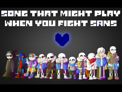 Undertale AU   Song that might play when you fight sans - Themes