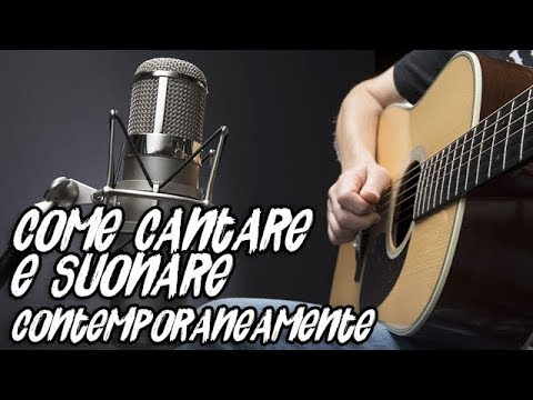 Come Suonare e Cantare Contemporaneamente - 10 Consigli Utili