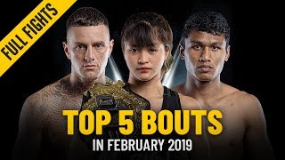 Top 5 Bouts Of February 2019   ONE: Full Fights