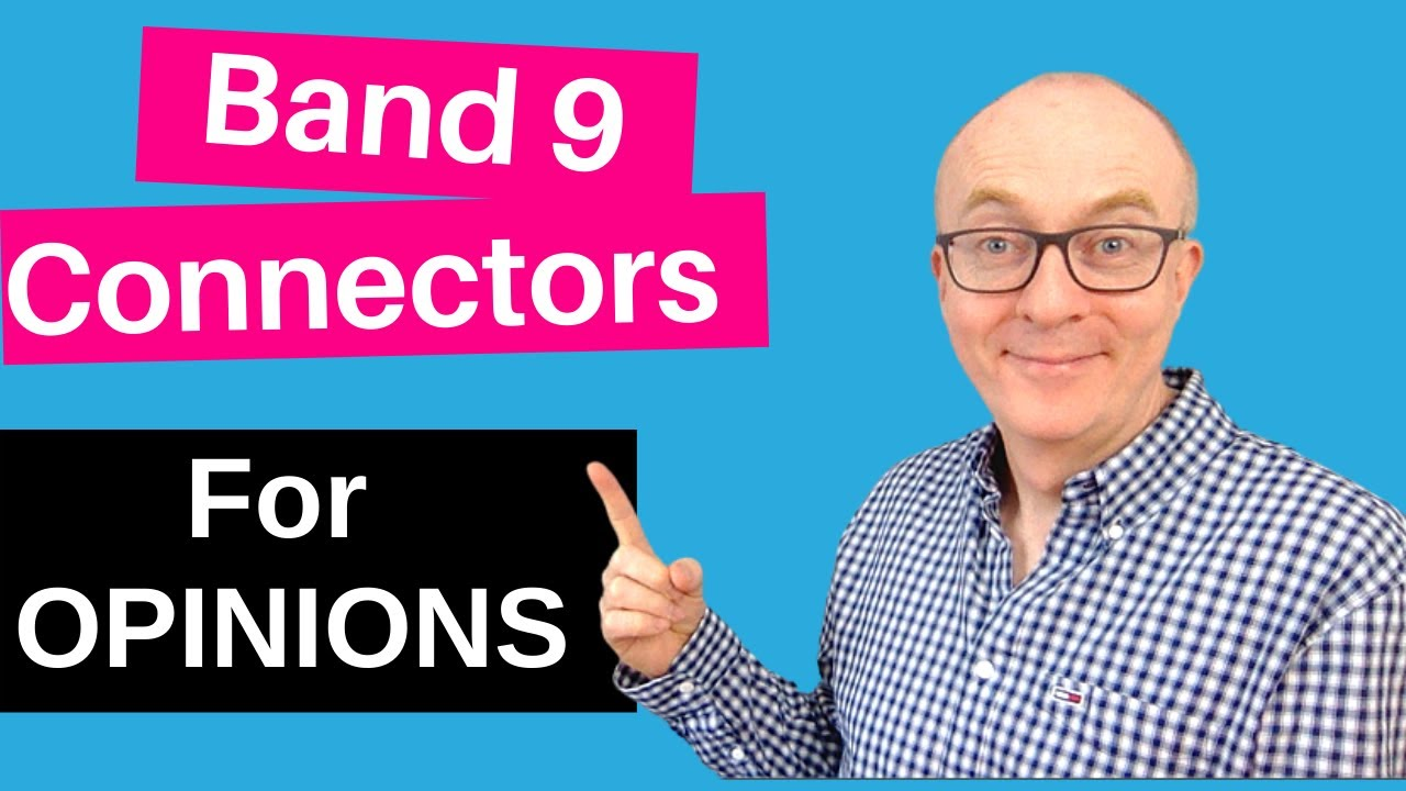 Advanced connectors and phrases for IELTS Speaking: How to give opinions