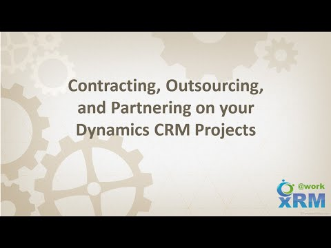 Contracting, Outsourcing, and Partnering on your DYNAMICS CRM Projects