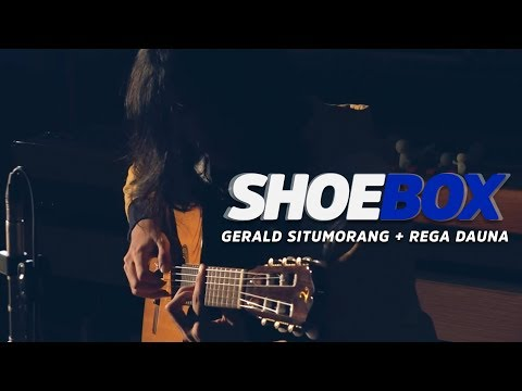 Gerald Situmorang Feat. Rega Dauna | SHOEBOX #11