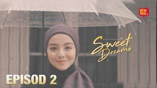 Episod Penuh  Sweet Dreams - Ep2  Mira Filzah,ben Amir,sean Lee,pu Azman