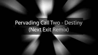Pervading Call Two - Destiny (Next Exit Remix)
